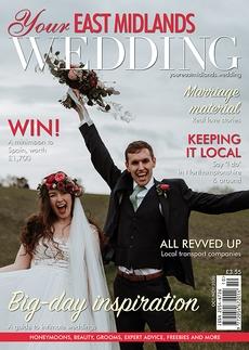 Issue 40 of Your East Midlands Wedding magazine