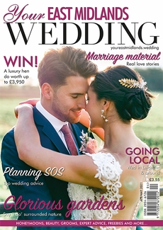 Issue 43 of Your East Midlands Wedding magazine